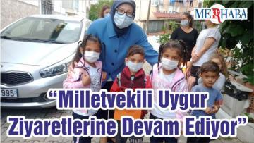 """""""Milletvekili Uygur Ziyaretlerine Devam Ediyor"""""""