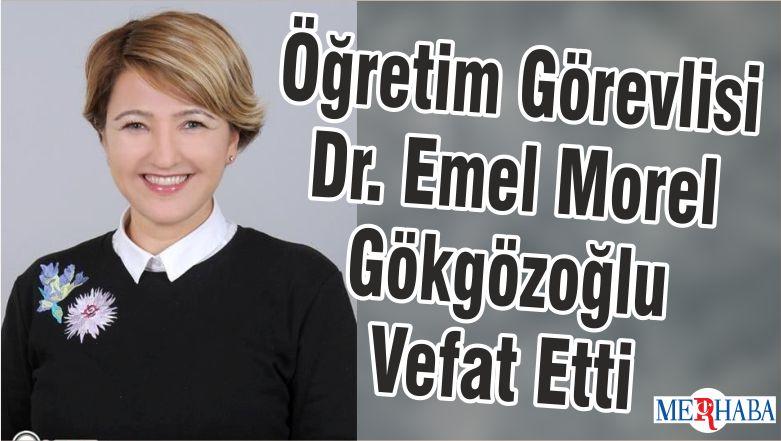 Öğretim Görevlisi Dr. Emel Morel Gökgözoğlu Vefat Etti