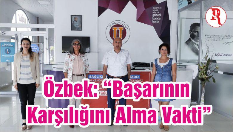 """Özbek: """"Başarının Karşılığını Alma Vakti"""""""