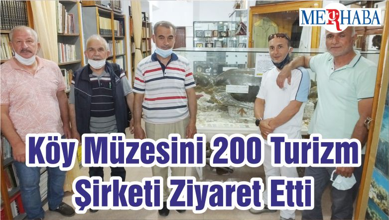 Köy Müzesini 200 Turizm Şirketi Ziyaret Etti