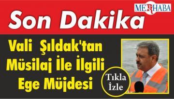 Balıkesir Valisi Hasan Şıldak'tan Müsilaj İle İlgili Ege Müjdesi
