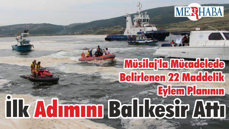 Müsilaj'la Mücadelede Belirlenen 22 Maddelik Eylem Planının İlk Adımını Balıkesir Attı