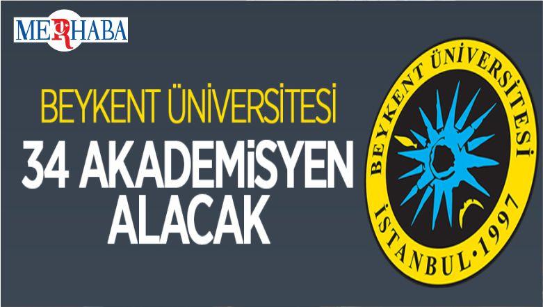 Beykent Üniversitesi 34 Öğretim Üyesi Alacak