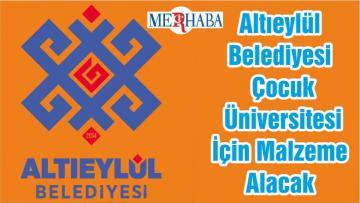 Altıeylül Belediyesi Çocuk Üniversitesi İçin Malzeme Alacak