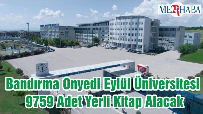 Bandırma Onyedi Eylül Üniversitesi 9759 Adet Yerli Kitap Alacak