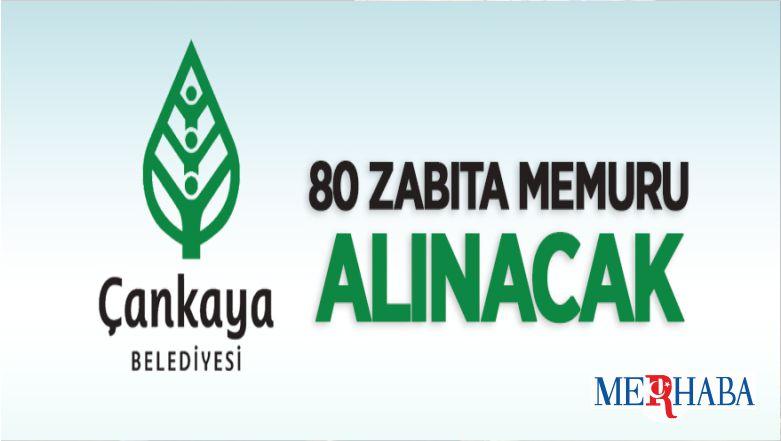 Çankaya Belediye Başkanlığı 80 Zabıta Memuru Alacak