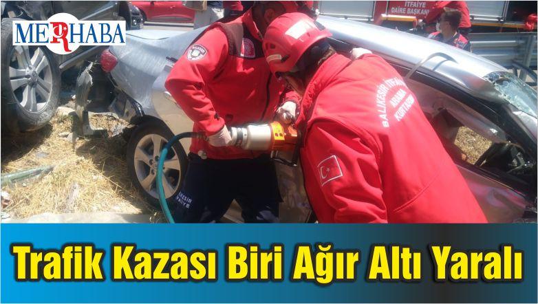 Balıkesir'de Trafik Kazası Biri Ağır Altı Yaralı