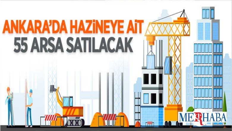 Ankara'da Hazine'ye Ait 55 Adet Arsa İhaleyle Satılacak