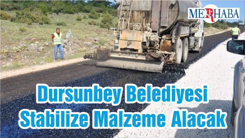 Dursunbey Belediyesi Stabilize Malzeme Alacak