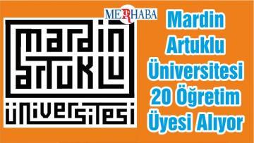 Mardin Artuklu Üniversitesi 20 Öğretim Üyesi Alıyor