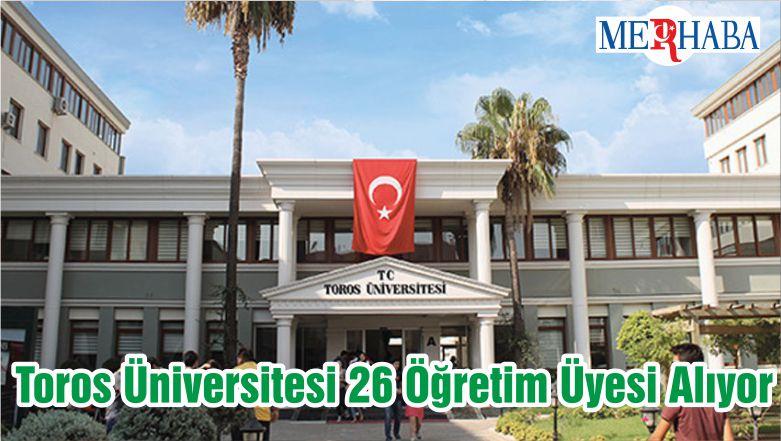 Toros Üniversitesi 26 Öğretim Üyesi Alıyor