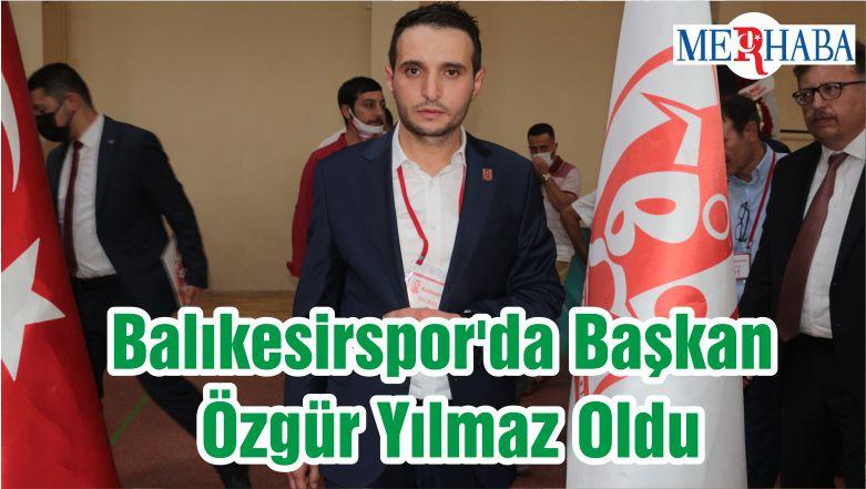 Balıkesirspor'da Başkan Özgür Yılmaz Oldu