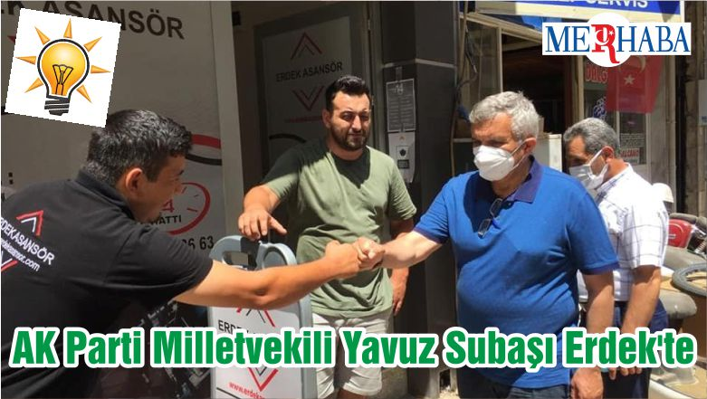 AK Parti Milletvekili Yavuz Subaşı Erdek'te