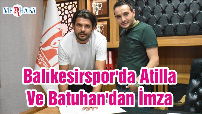 Balıkesirspor'da Atilla Ve Batuhan'dan İmza