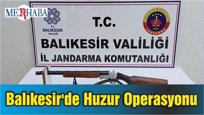 Balıkesir'de Huzur Operasyonu