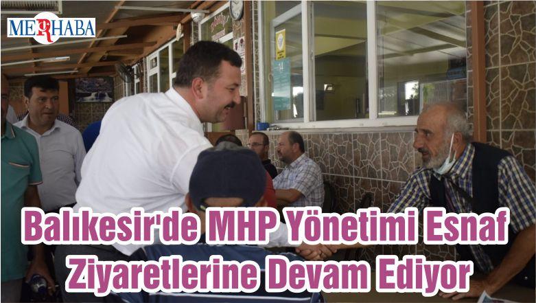 Balıkesir'de MHP Yönetimi Esnaf Ziyaretlerine Devam Ediyor