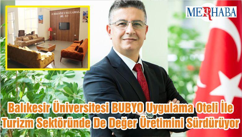 Balıkesir Üniversitesi BUBYO Uygulama Oteli İle Turizm Sektöründe De Değer Üretimini Sürdürüyor