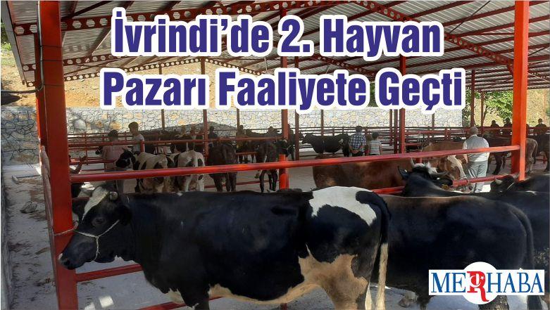 İvrindi'de 2. Hayvan Pazarı Faaliyete Geçti