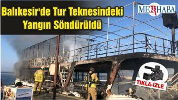 Balıkesir'de Tur Teknesindeki Yangın Söndürüldü