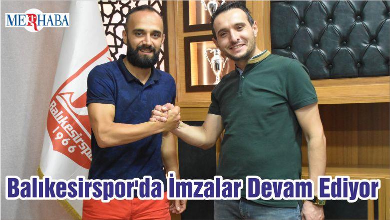 Balıkesirspor'da İmzalar Devam Ediyor
