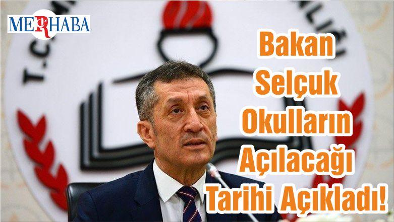 Bakan Selçuk Okulların Açılacağı Tarihi Açıkladı!