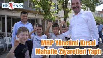 MHP Yönetimi Kırsal Mahalle Ziyaretleri Yaptı