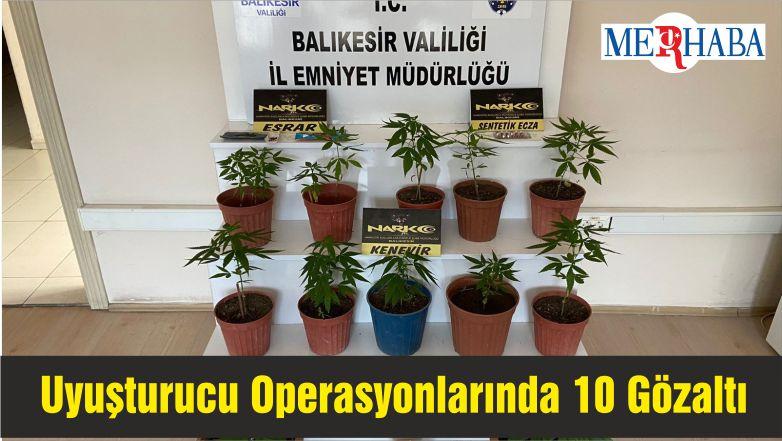 Balıkesir'deki Uyuşturucu Operasyonlarında 10 Gözaltına
