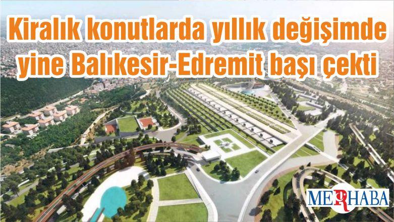 Kiralık konutlarda yıllık değişimde yine Balıkesir-Edremit başı çekti