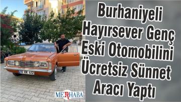 Burhaniyeli Hayırsever Genç Eski Otomobilini Ücretsiz Sünnet Aracı Yaptı