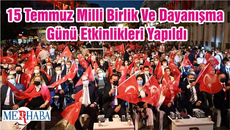 15 Temmuz Milli Birlik Ve Dayanışma Günü Etkinlikleri Yapıldı