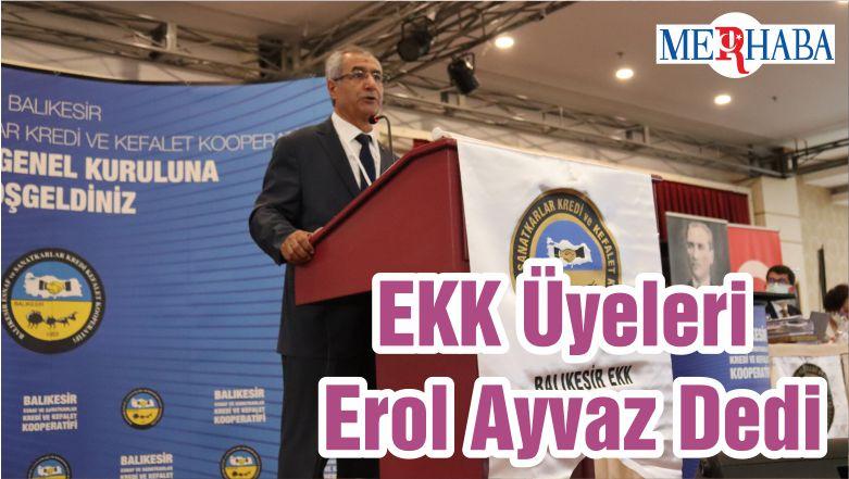 EKK Üyeleri Erol Ayvaz Dedi