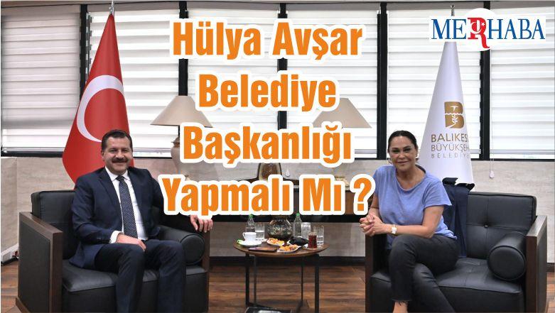 Hülya Avşar Belediye Başkanlığı Yapmalı Mı ?