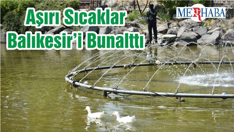 Aşırı Sıcaklar Balıkesir'i Bunalttı