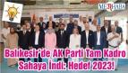 Balıkesir'de AK Parti Tam Kadro Sahaya İndi: Hedef 2023!