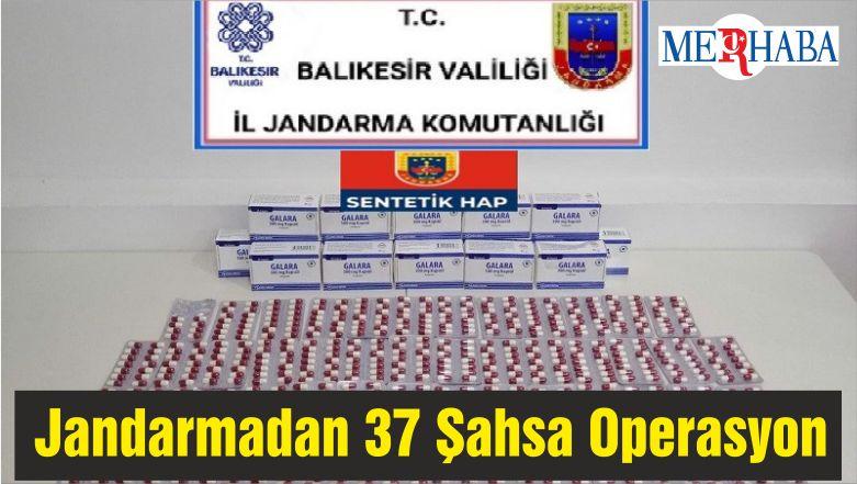 Balıkesir'de Jandarmadan 37 Şahsa Operasyon