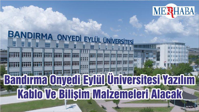 Bandırma Onyedi Eylül Üniversitesi Yazılım Kablo Ve Bilişim Malzemeleri Alacak