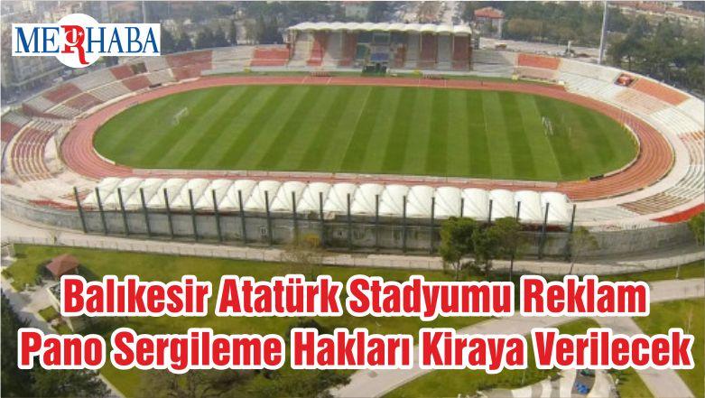 Balıkesir Atatürk Stadyumu Reklam Pano Sergileme Hakları Kiraya Verilecek
