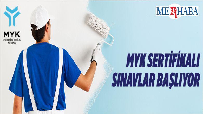 MYK Sertifikalı Sınavlar Başlıyor