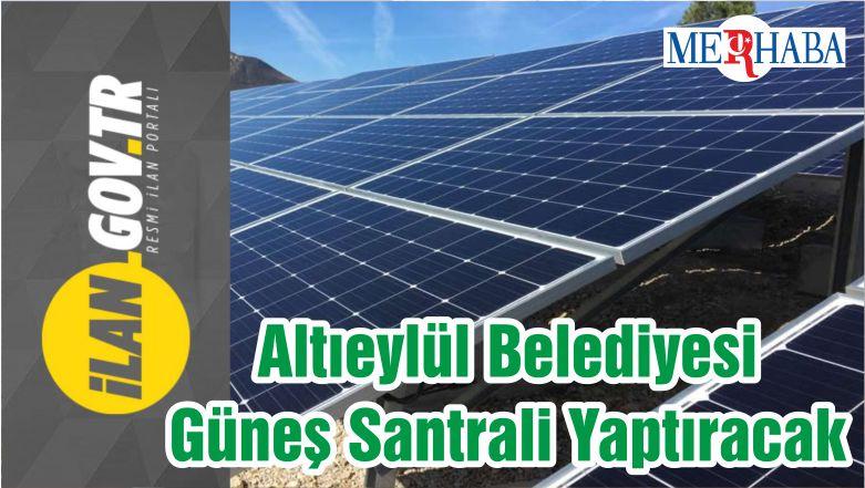 Altıeylül Belediyesi Güneş Santrali Yaptıracak