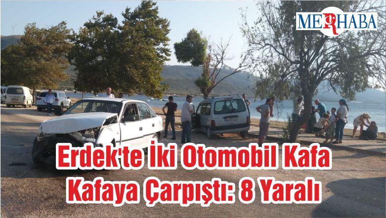 Erdek'te İki Otomobil Kafa Kafaya Çarpıştı: 8 Yaralı