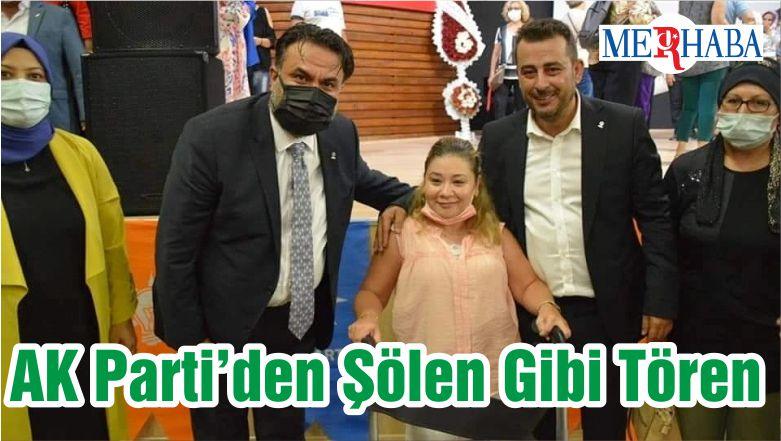 AK Parti'den Şölen Gibi Tören