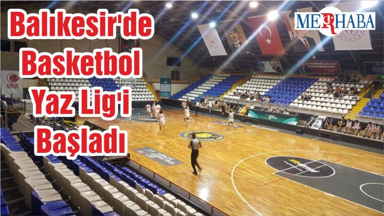 Balıkesir'de Basketbol Yaz Lig'i Başladı