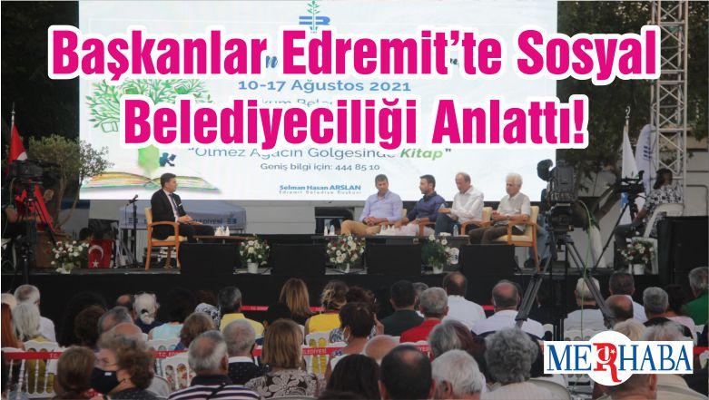 Başkanlar Edremit'te Sosyal Belediyeciliği Anlattı!
