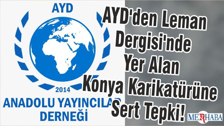 AYD'den Leman Dergisi'nde Yer Alan Konya Karikatürüne Sert Tepki!