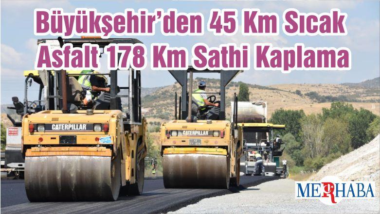 Büyükşehir'den 45 Km Sıcak Asfalt 178 Km Sathi Kaplama