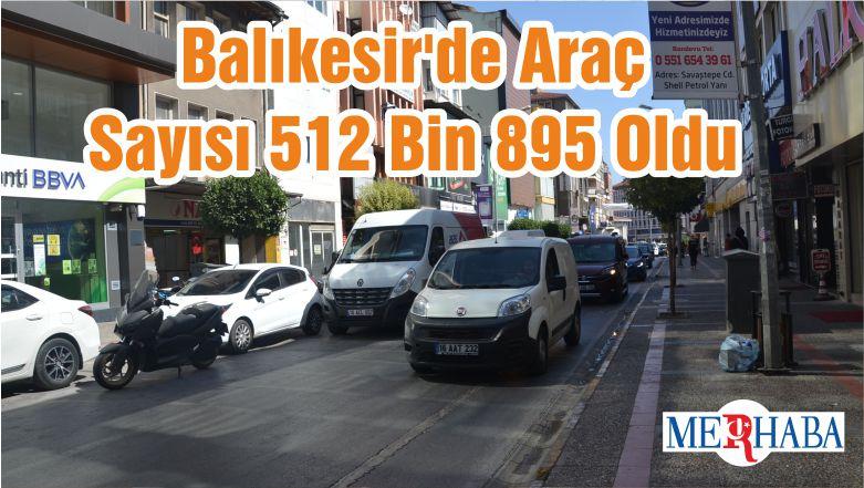 Balıkesir'de Araç Sayısı 512 Bin 895 Oldu