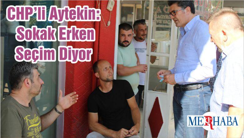 CHP'li Aytekin: Sokak Erken Seçim Diyor