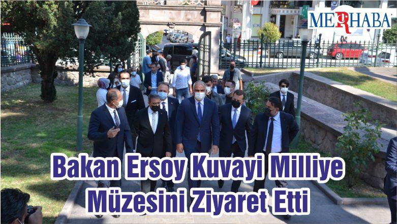 Bakan Ersoy Kuvayi Milliye Müzesini Ziyaret Etti