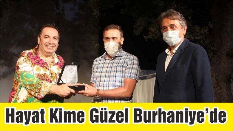 Hayat Kime Güzel Burhaniye'de Sahnelendi