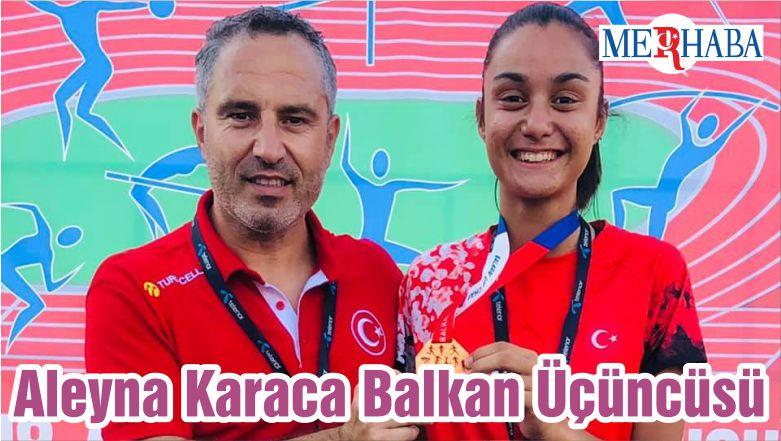 Aleyna Karaca Balkan Üçüncüsü